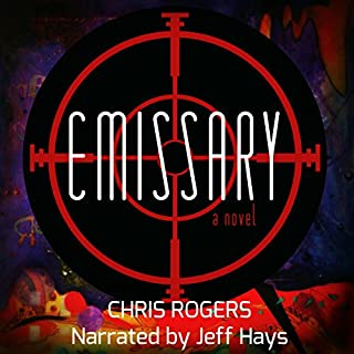 Emissary                   By:                                                                                                                                 Chris Rogers                               Narrated by:                                                                                                                                 Jeff Hays                      Length: 13 hrs and 16 mins     17 ratings     Overall 4.1