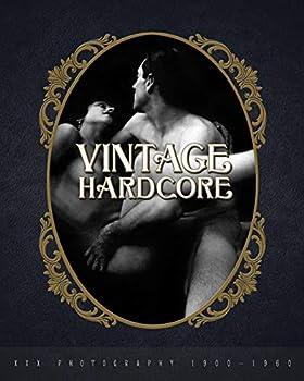 Vintage Hardcore  XXX Photography 1900-1960