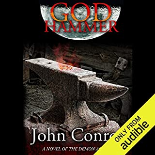 God Hammer                   By:                                                                                                                                 John Conroe                               Narrated by:                                                                                                                                 James Patrick Cronin                      Length: 12 hrs and 38 mins     25 ratings     Overall 4.9