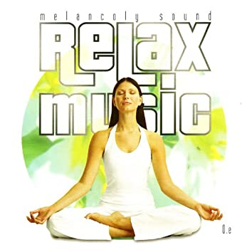 Relax Music - Melancoly Sound