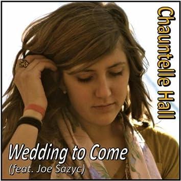 Wedding to Come (feat. Joe Sazyc)