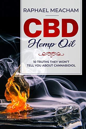CBD Hemp Oil: 10 Truths They Won't...