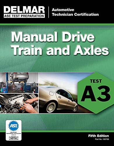 ASE Test Preparation- A3 Manual Drive Trains and Axles...