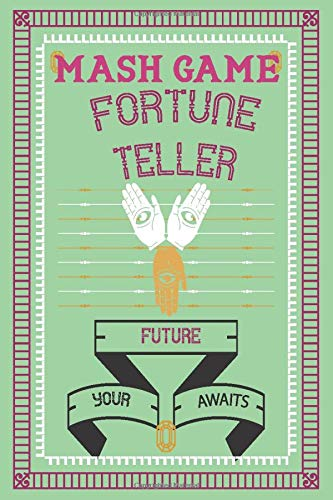 MASH Game Fortune Teller: Fun Games For Party Game ~ Discover Your Future ,Classic Activity Workbook for Teens And Adults And Girls , Play with Friends ,Perfect for a Slumber Party