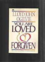 You Are Loved and Forgiven: Paul's Letter of Hope to the Colossians/Teacher's Course Book/Pub Order No Ab815 (Bible Commentary for Laymen) 0830711104 Book Cover