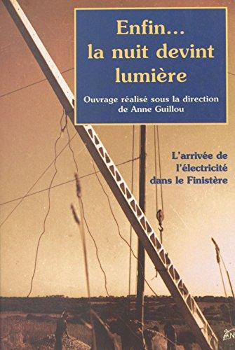 Enfin... la nuit devint lumière : l'arrivée de l'électricité dans le Finistère