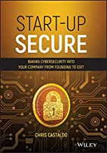 Start-Up Secure: Baking Cybersecurity into Your Company from Founding to Exit (English Edition)