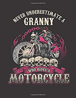 Never Underestimate A Granny Who Rides A Motorcycle: Granny Rides Motorcycle 2019 Calendar Weekly Planner To Do List Organizer Book 8.5