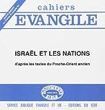 Cahiers Evangile - Numéro 69 Israël et les nations d'après les textes du Proche-Orient ancien
