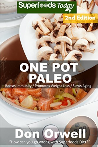 Couverture du livre One Pot Paleo: Over 100 Quick & Easy Gluten Free Paleo Low Cholesterol Whole Foods Recipes full of Antioxidants & Phytochemicals (Natural Weight Loss Transformation Book 217) (English Edition)