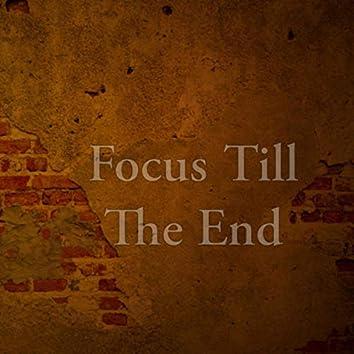 Focus Till The End
