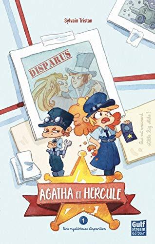 Agatha et Hercule - tome 1 Une Mystérieuse disparition (1) (Agatha et Hercules, Band 1)