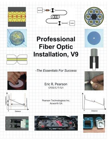 Professional Fiber Optic Installation, v.9: -The Essentials For Success