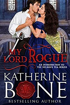 My Lord Rogue (The Nelson's Tea Series Book 1) by [Katherine Bone, Wicked Smart Designs]