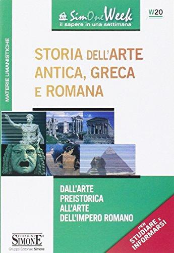 Storia dell'arte antica, greca e romana. Dall'arte preistorica all'arte dell'impero romano