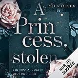 A Princess, stolen: Ein Kuss aus Rache, Blut und Liebe 1