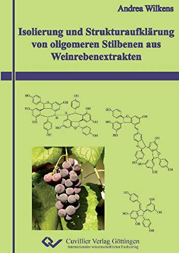 Isolierung und Strukturaufklärung von oligomeren Stilbenen aus Weinrebenextrakten