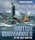 British Submarines in the Cold War Era (English Edition)