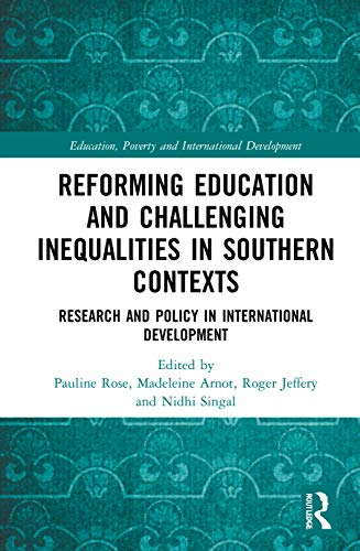 Compare Textbook Prices for Reforming Education and Challenging Inequalities in Southern Contexts: Research and Policy in International Development Education, Poverty and International Development 1 Edition ISBN 9780367264895 by Rose, Pauline,Arnot, Madeleine,Jeffery, Roger,Singal, Nidhi