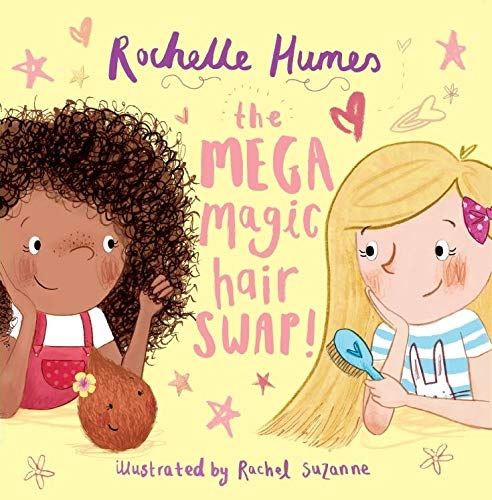 The Mega Magic Hair Swap!: The debut book from TV personality, Rochelle...