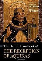 The Oxford Handbook of the Reception of Aquinas (Oxford Handbooks)