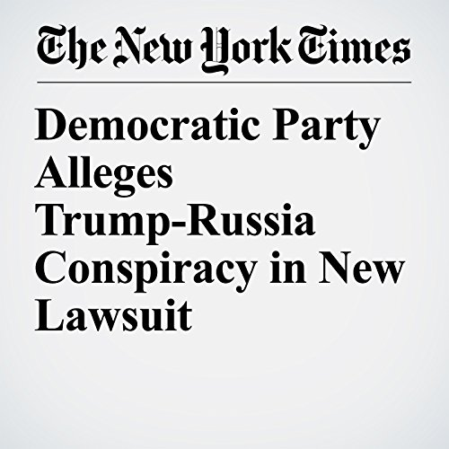 Democratic Party Alleges Trump-Russia Conspiracy in New Lawsuit copertina