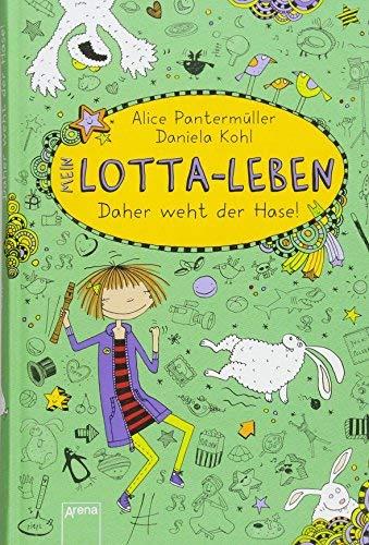 Mein Lotta-Leben. Daher weht der Hase! von Alice Pantermüller ( Juni 2013 )