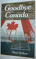 Goodbye Canada 0969439482 Book Cover