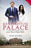 Kensington Palace: An Intimate Memoir from Queen Mary to Meghan Markle (Biteback Publishing)