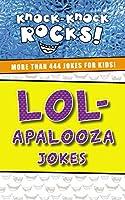 LOL-Apalooza Jokes: More Than 444 Jokes for Kids! (Knock-Knock Rocks!)