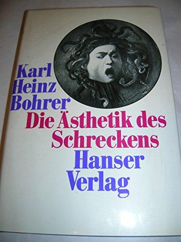 Die Ästhetik des Schreckens. Die pessimistische Romantik und Ernst Jüngers Frühwerk.