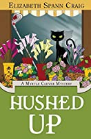 Hushed Up (Myrtle Clover Cozy Mystery)