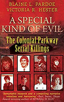 [Blaine L. Pardoe, Victoria R. Hester]のA Special Kind of Evil: The Colonial Parkway Serial Killings (English Edition)