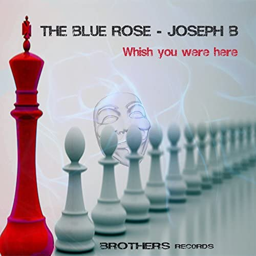 The Blue Rose & Joseph B feat. Alessandra Vollaro, D&J Polimeno & Francesco Altamura