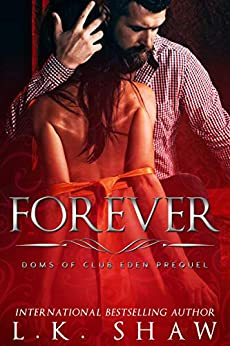Forever: Doms of Club Eden Prequel by [LK Shaw]