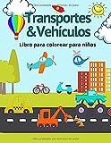 Transportes & Vehículos: Libro para Colorear para Niños | Cuaderno para pintar barcos, aviones, coches de carrera, bicicletas, globos, trenes, ... A partir de 1 año | Ilustraciones originales.