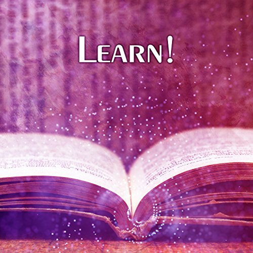 Learn! - Science is Very Important, Knowledge is Power, Focus on Science, Pass Exam, Calm Thought, Arrange Information