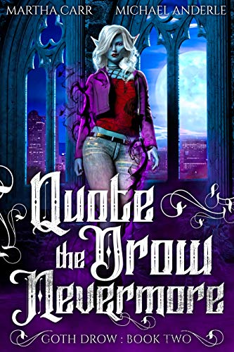Quote The Drow Nevermore (Goth Drow Book 2)