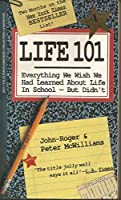 Life 101: Everything We Wish We Had Learned in High School-But Didn't 0553295101 Book Cover