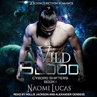 Wild Blood     Cyborg Shifters Series, Book 1              Written by:                                                                                                                                 Naomi Lucas                               Narrated by:                                                                                                                                 Alexander Cendese,                                                                                        Hollie Jackson                      Length: 5 hrs and 49 mins     1 rating     Overall 5.0