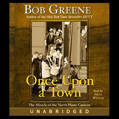 Once Upon a Town     The Miracle of the North Platte Canteen              By:                                                                                                                                 Bob Greene                               Narrated by:                                                                                                                                 Fritz Weaver                      Length: 6 hrs and 5 mins     Not rated yet     Overall 0.0