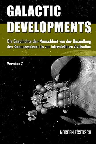 Galactic Developments: Die Geschichte der Zukunft