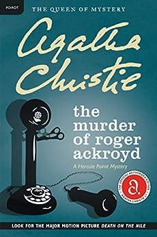 The Murder of Roger Ackroyd: A Hercule Poirot Mystery (Hercule Poirot series Book 4) by [Agatha Christie]