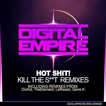 Kill The Sh#t Remixes