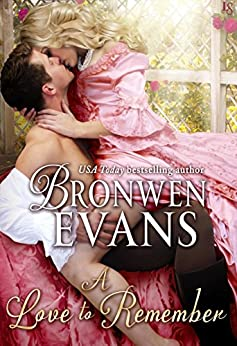 A Love to Remember: A Disgraced Lords Novel (The Disgraced Lords Book 7) by [Bronwen Evans]