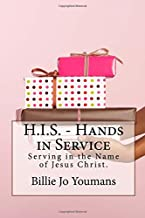 H.I.S. - Hands in Service: Serving in the Name of Jesus Christ