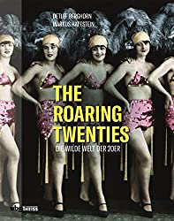 Anzeige Amazon: The Roaring Twenties. Die wilde Welt der 20er. Jazz, Dada, Kabarett & Art Déco: Faszinierende Bilder einer einzigartigen Zeit. Streifzug durch die Metropolen New York, Berlin, Paris, Shanghai