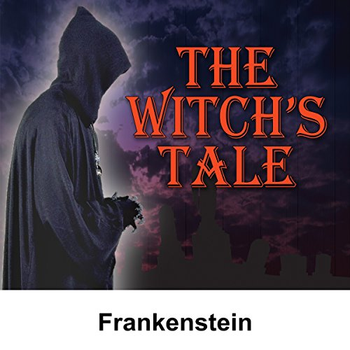 The Witch's Tale: Frankenstein audiobook cover art