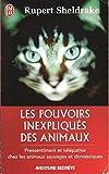 Les pouvoirs inexpliqués des animaux -Pressentiment et télépathie chez les animaux sauvages et domestiques - 01/01/2011