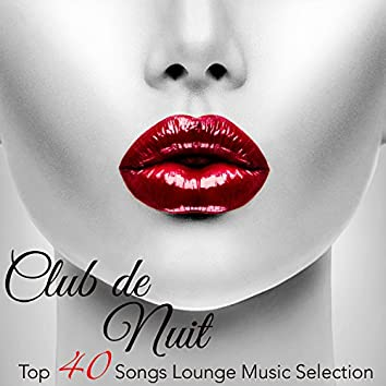 Club de Nuit, Vol. 3 - Top 40 Songs Lounge Music Selection, Erotic Lounge Buddha Late Night Chill Out Music Café